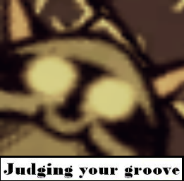 judgingyourgroove.png.55e0828a607dd37322a972b80463ecb9.png